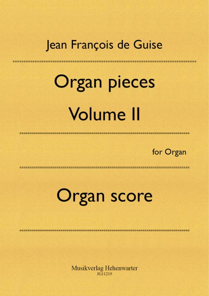 Guise, Jean François de – Organ pieces Volume II