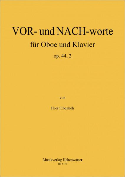 Ebenhöh, Horst – VOR- und NACH-worte für Oboe und Klavier, op. 44, 2