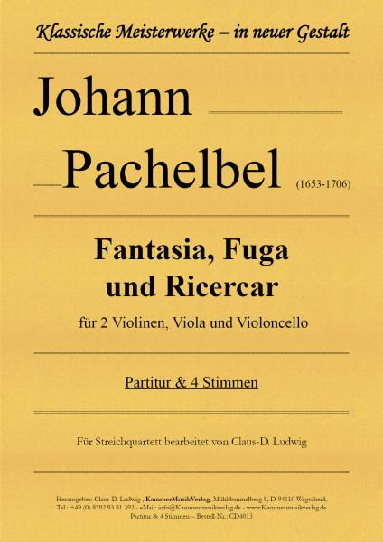 Pachelbel, Johann – Fantasia, Fuga und Ricercar für Streichquartett