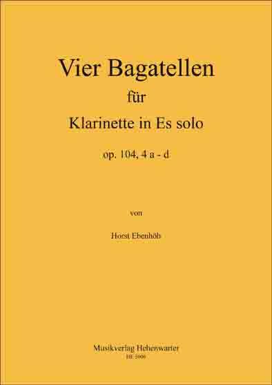 Ebenhöh, Horst – Vier Bagatellen für Klarinette Es solo op. 104,4