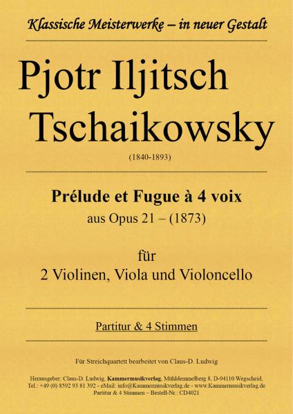 Pjotr Iljitsch Tschaikowsky – Prélude et Fugue à 4 voix