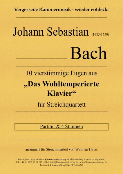 """Bach, Johann Sebastian – 10 vierstimmige Fugen aus """"Das Wohltemperierte Klavier"""" für Streichquartett"""