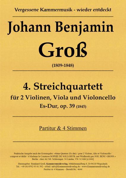 Groß, Johann Benjamin – Streichquartett Nr. 4, Es-Dur, op. 39
