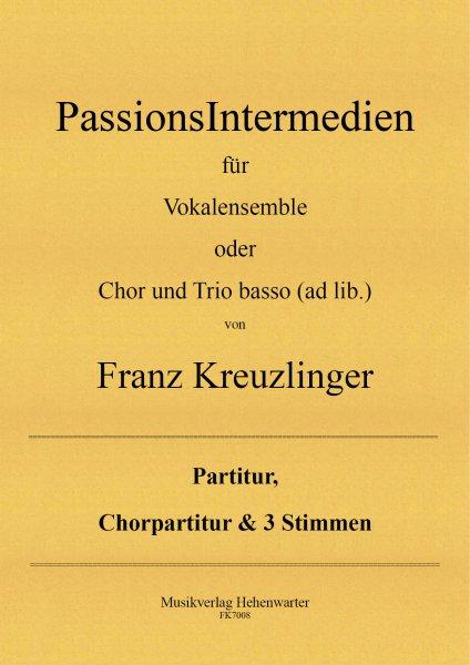 Kreuzlinger Franz – PassionsIntermedien für Vokalensemble oder Chor und Trio basso (ad lib.)