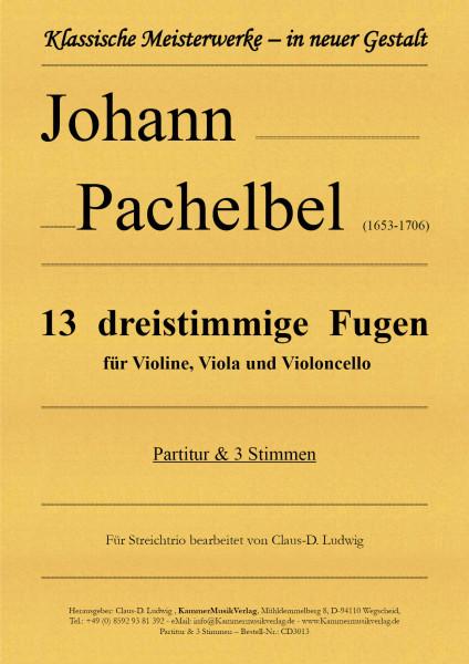 Pachelbel, Johann – 13 dreistimmige Fugen für Violine, Viola und Violoncello