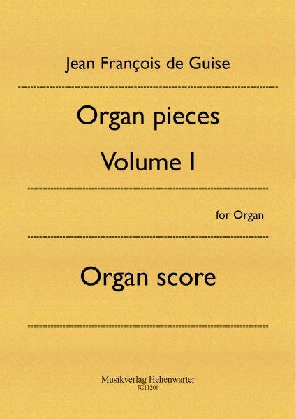Guise, Jean François de – Organ pieces Volume I