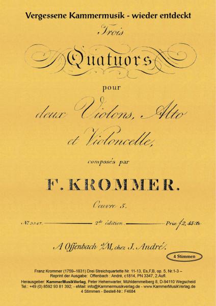 Krommer, Franz – Drei Streichquartette Nr. 11-13, Es,F,B, op. 5, Nr.1-3