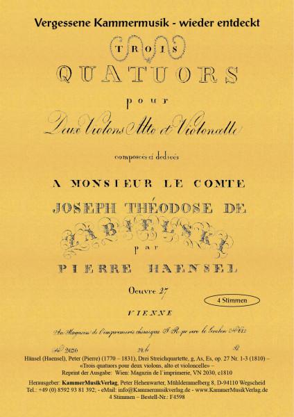 Hänsel (Haensel), Peter (Pierre) – Drei Streichquartette op. 27 Nr. 1-3