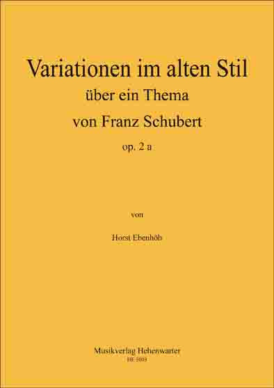Ebenhöh, Horst – Variationen im alten Stil über ein Thema von Franz Schubert