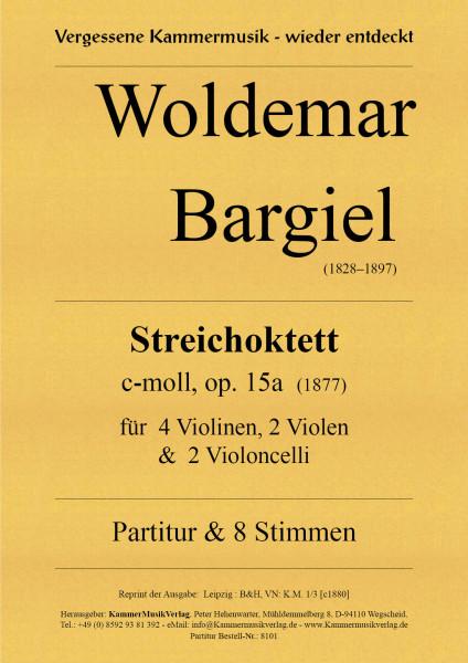 Bargiel, Woldemar – Streichoktett c-Moll
