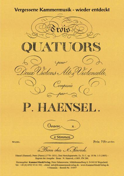 Hänsel (Haensel), Peter (Pierre) – Drei Streichquartette, Es, D, C, op. 10 Nr. 1-3