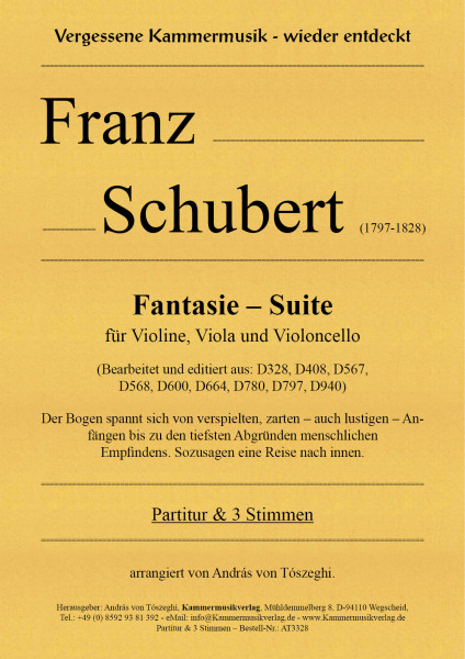 Schubert, Franz – Fantasie - Suite für Violine, Viola und Violoncello