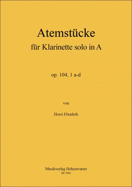 Ebenhöh, Horst – Atemstücke für Klarinette solo in A op. 104,1 a-d
