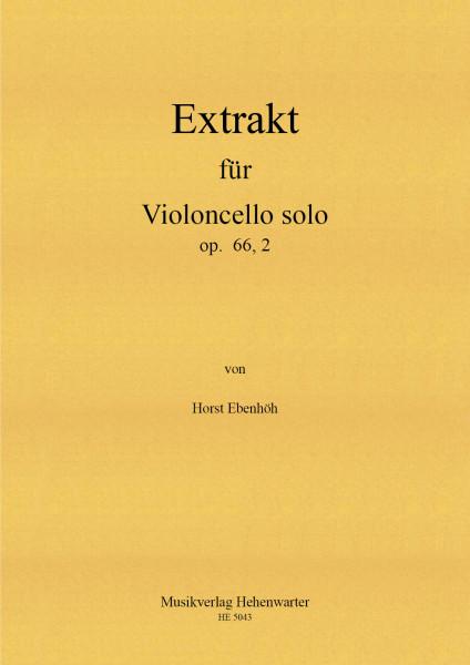 Ebenhöh, Horst – Extrakt für Violoncello solo op. 66, 2