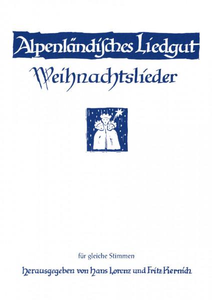 Alpenländisches Liedgut – Weihnachtslieder für gleiche Stimmen