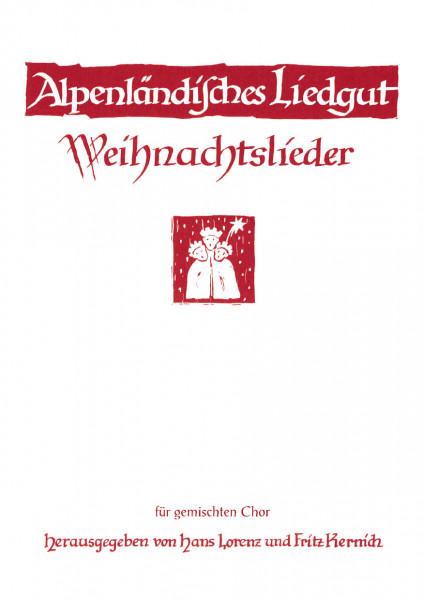 Alpenländisches Liedgut – Weihnachtslieder für gemischten Chor