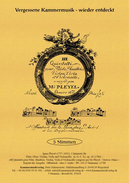 Pleyel, Ignaz – 3 Quintette für Flöte, Oboe, Violine, Viola und Violoncello, in: G, C, Es, op. 18