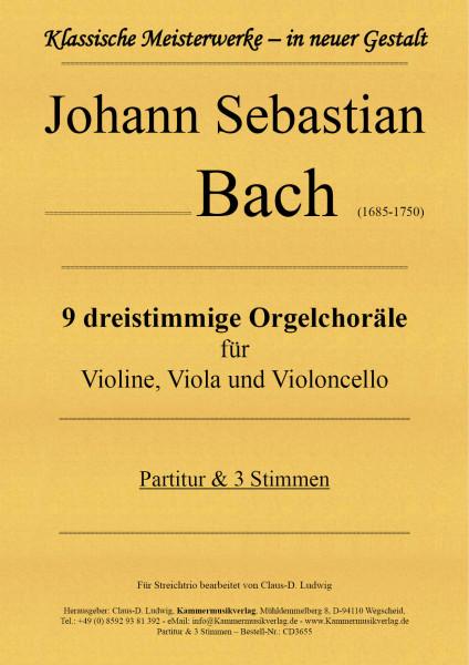 Bach, Johann Sebastian – 9 dreistimmige Orgelchoräle für Violine, Viola und Violoncello