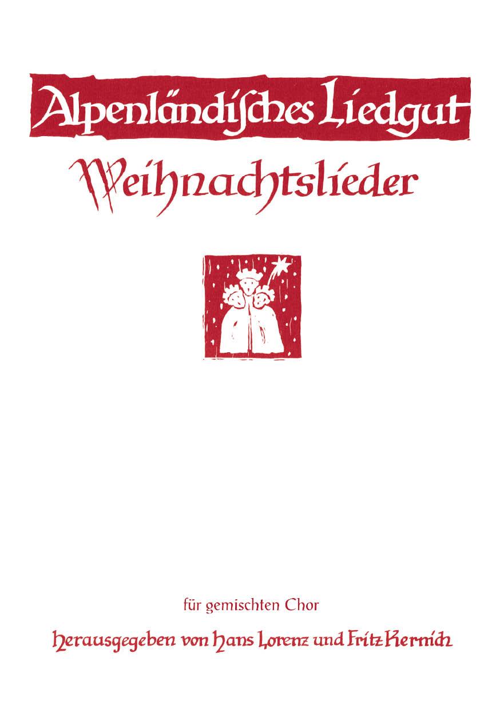 Alpenländische Weihnachtslieder Noten.Alpenländisches Liedgut Weihnachtslieder Für Gemischten Chor