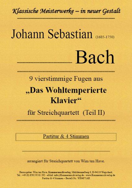 """Bach, Johann Sebastian – 9 vierstimmige Fugen aus """"Das Wohltemperierte Klavier"""" für Streichquartett"""