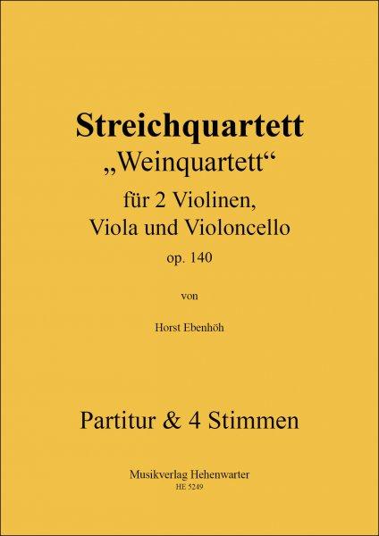 """Ebenhöh, Horst – Streichquartett """"Weinquartett"""" op. 140"""