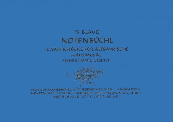 'S Blaue Notenbüchl – 12 Musikstücke für Altbayrische Hausmusik