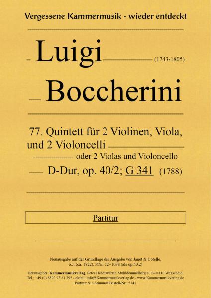 Boccherini, Luigi – 77. Quintett für 2 Violinen, Viola und 2 Violoncelli, D-Dur, op. 40-2, G 341