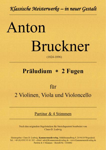 Bruckner, Anton – Präludium ⁕ 2 Fugen