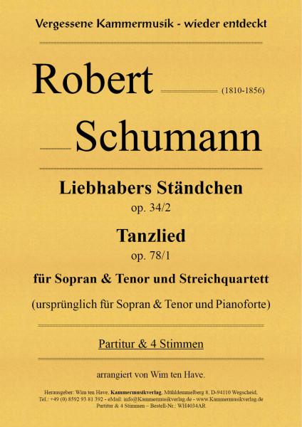 Schumann, Robert – Liebhabers Ständchen op. 34/2 & Tanzlied op. 78/1