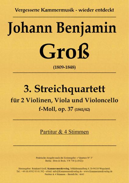 Groß, Johann Benjamin – Streichquartett Nr. 3, f-Moll, op. 37