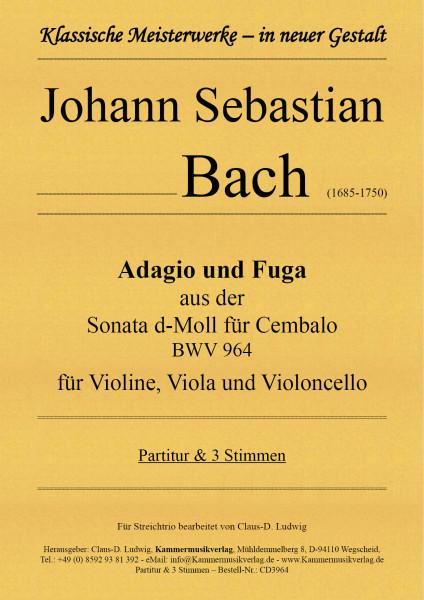 Bach, Johann Sebastian – Adagio und Fuga für Streichtrio BWV 964
